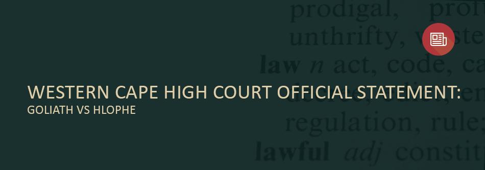 Western Cape High Court Official Statement: Goliath vs Hlophe