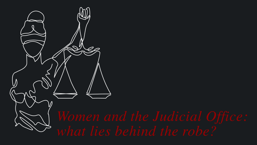 Women and the Judicial Office: what lies behind the robe?